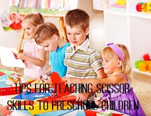Tips for Teaching Scissor Skills to Preschool Children