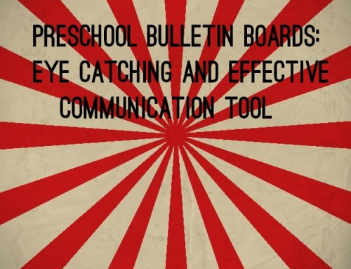 Preschool Bulletin Boards: Eye Catching and Effective Communication Tool